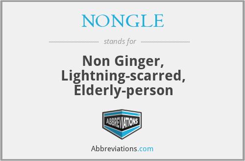 NONGLE - Non Ginger, Lightning-scarred, Elderly-person
