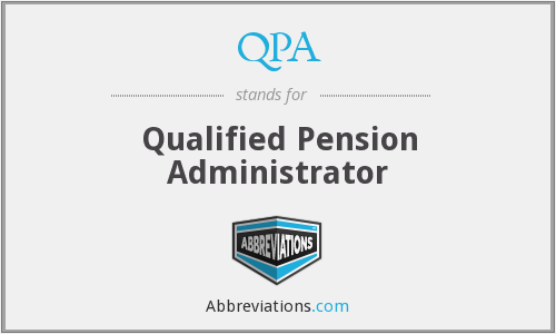 QPA - Qualified Pension Administrator
