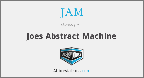 JAM - Joes Abstract Machine