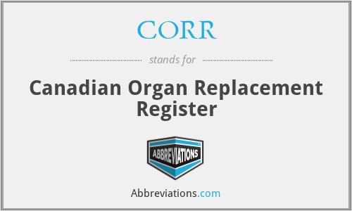 CORR - Canadian Organ Replacement Register