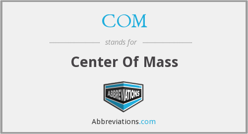 COM - Center Of Mass