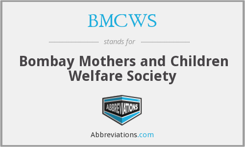 BMCWS - Bombay Mothers and Children Welfare Society