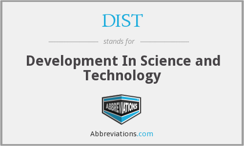 DIST - Development In Science and Technology