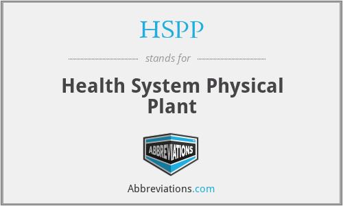 HSPP - Health System Physical Plant