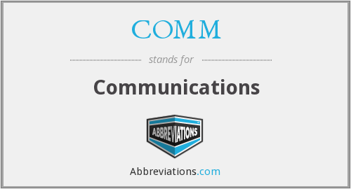 What does COMM. stand for?