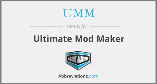 UMM - Ultimate Mod Maker