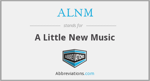 ALNM - A Little New Music