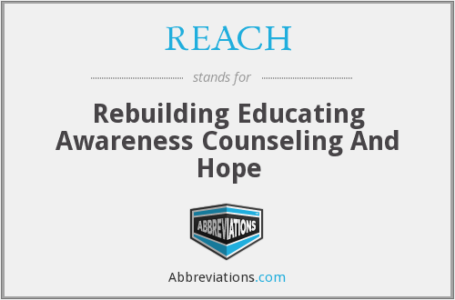 REACH - Rebuilding Educating Awareness Counseling And Hope