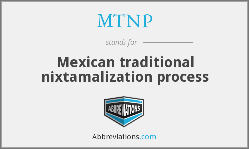 MTNP - Mexican traditional nixtamalization process