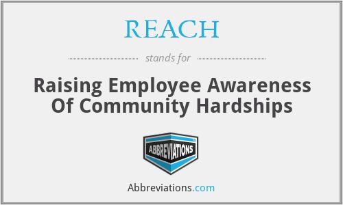 REACH - Raising Employee Awareness Of Community Hardships