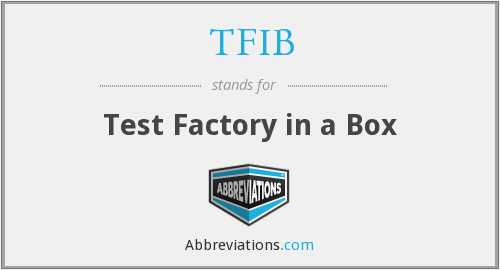 TFIB - Test Factory in a Box