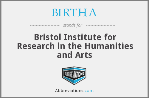 BIRTHA - Bristol Institute for Research in the Humanities and Arts