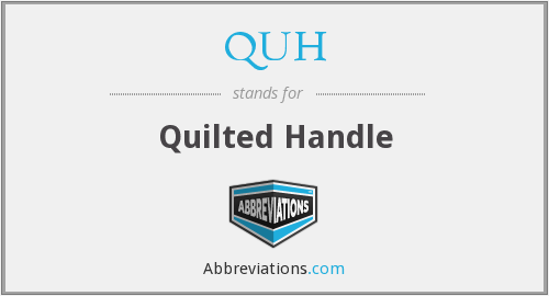 QUH - Quilted Handle