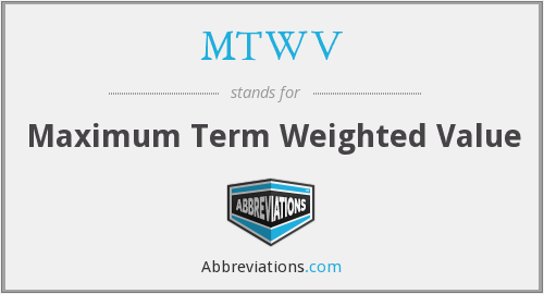What does MTWV stand for?