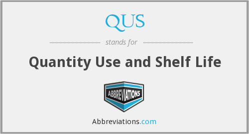 QUS - Quantity Use and Shelf Life