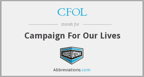 CFOL - Campaign For Our Lives