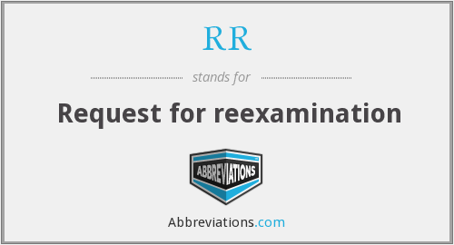 RR - Request for reexamination