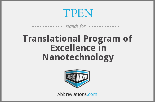 TPEN - Translational Program of Excellence in Nanotechnology