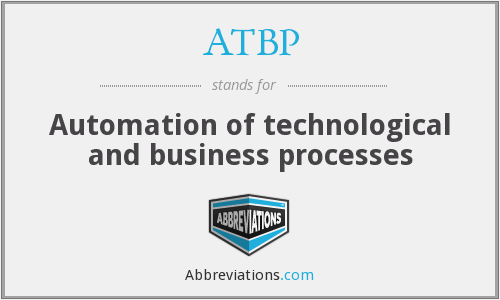 ATBP - Automation of technological and business processes