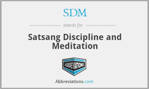 SDM - Satsang Discipline and Meditation