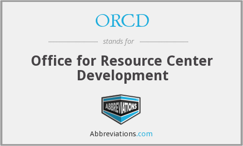 ORCD - Office for Resource Center Development