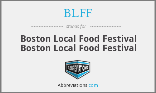 BLFF - Boston Local Food Festival Boston Local Food Festival