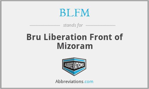 BLFM - Bru Liberation Front of Mizoram