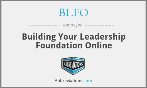 BLFO - Building Your Leadership Foundation Online