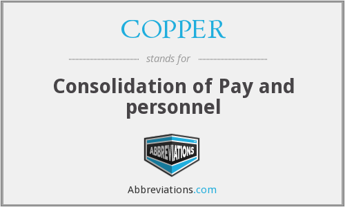 COPPER - Consolidation of Pay and personnel