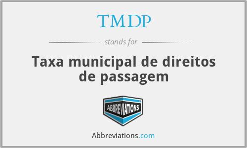 TMDP - Taxa municipal de direitos de passagem