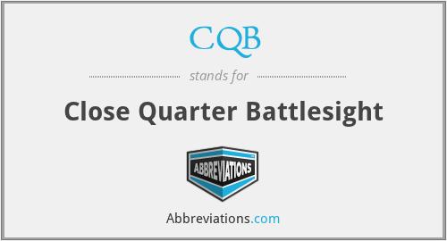 CQB - Close Quarter Battlesight