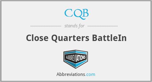 CQB - Close Quarters BattleIn