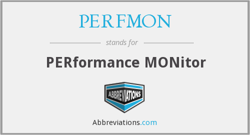 PERFMON - PERformance MONitor