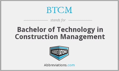 BTCM - Bachelor of Technology in Construction Management