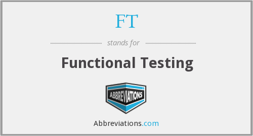 FT - Functional Testing