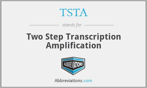 TSTA - Two Step Transcription Amplification