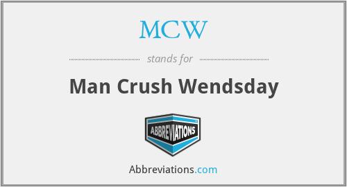 MCW - Man Crush Wendsday
