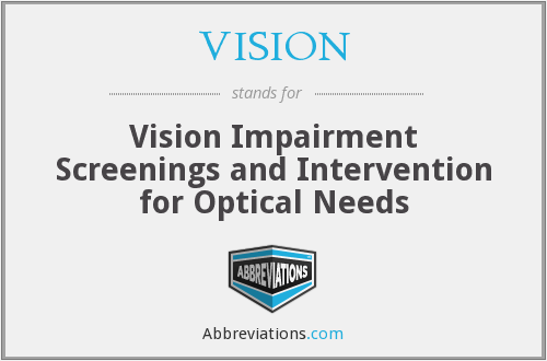 VISION - Vision Impairment Screenings and Intervention for Optical Needs