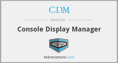 What is the abbreviation for Console Display Manager?