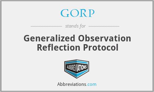 GORP - Generalized Observation Reflection Protocol