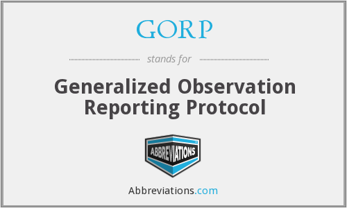 GORP - Generalized Observation Reporting Protocol