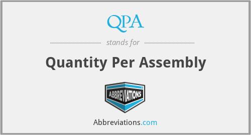 QPA - Quantity Per Assembly