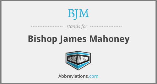 BJM - Bishop James Mahoney
