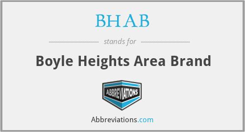 BHAB - Boyle Heights Area Brand