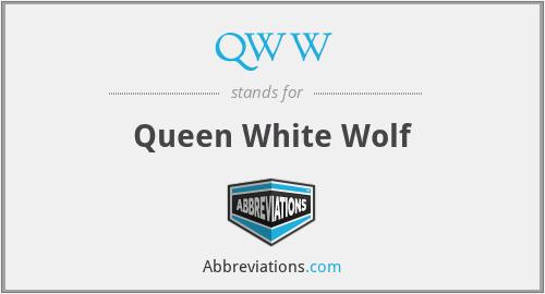 QWW - Queen White Wolf