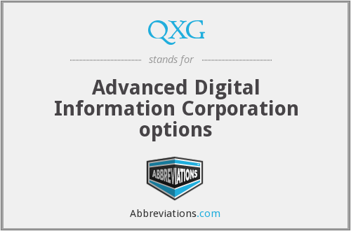 QXG - Advanced Digital Information Corporation options