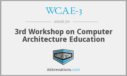 WCAE-3 - 3rd Workshop on Computer Architecture Education