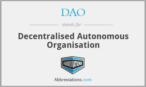 DAO - Decentralised Autonomous Organisation