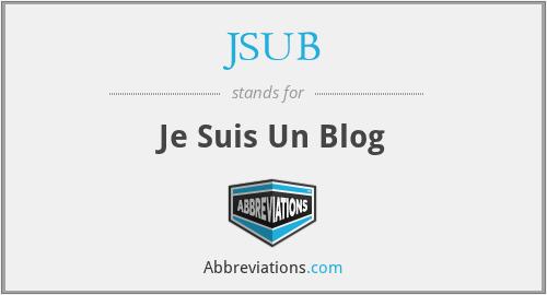 JSUB - Je Suis Un Blog