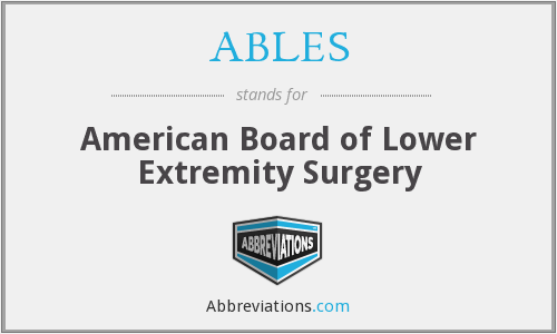 ABLES - American Board of Lower Extremity Surgery